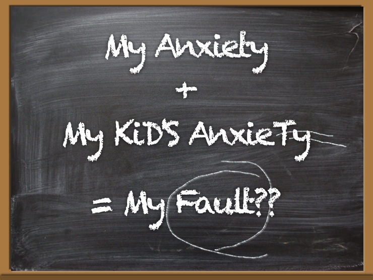 Is my child's anxiety my fault?