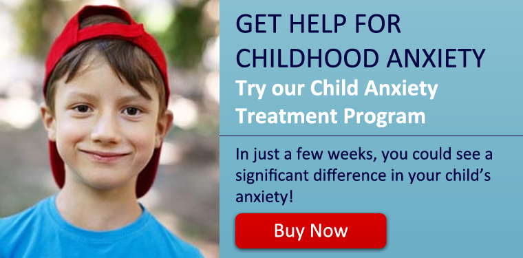 Get help for childhood anxiety - try our child anxiety treatment program